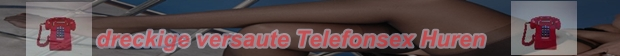 dreckige Telefonsexhuren